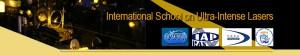 The International School on Ultra-Intense Lasers