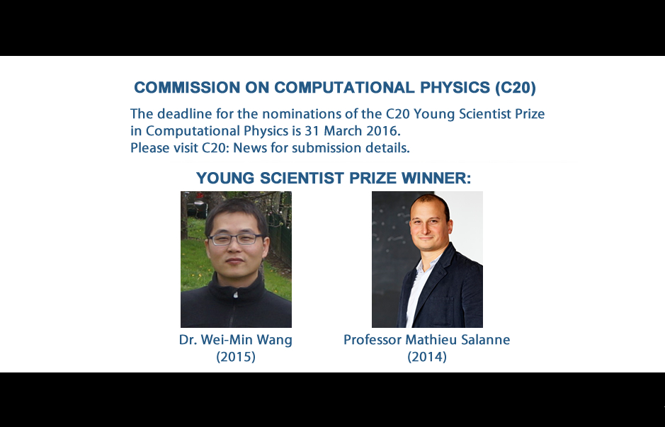COMMISSION ON COMPUTATIONAL PHYSICS (C20) YOUNG SCIENTIST PRIZE 2016 NOMINATIONS DUE 31 MARCH 2016