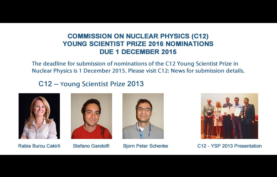 COMMISSION ON NUCLEAR PHYSICS (C12) YOUNG SCIENTIST PRIZE 2016 NOMINATIONS