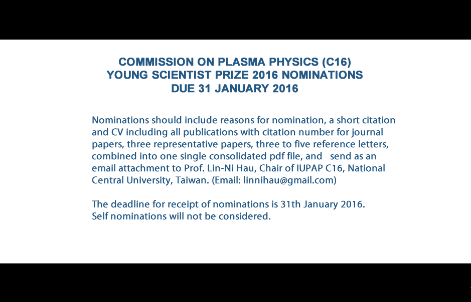 COMMISSION ON PLASMA PHYSICS (C16) YOUNG SCIENTIST PRIZE 2016 NOMINATIONS DUE 31 JANUARY 2016