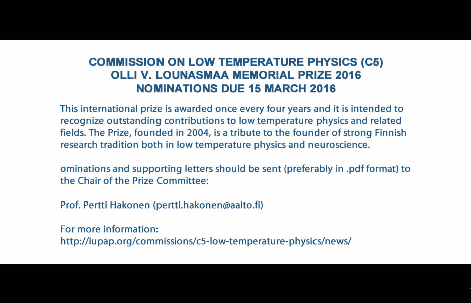 COMMISSION ON LOW TEMPERATURE PHYSICS (C5) OLLI V. LOUNASMAA MEMORIAL PRIZE 2016 NOMINATIONS DUE 15 MARCH 2016