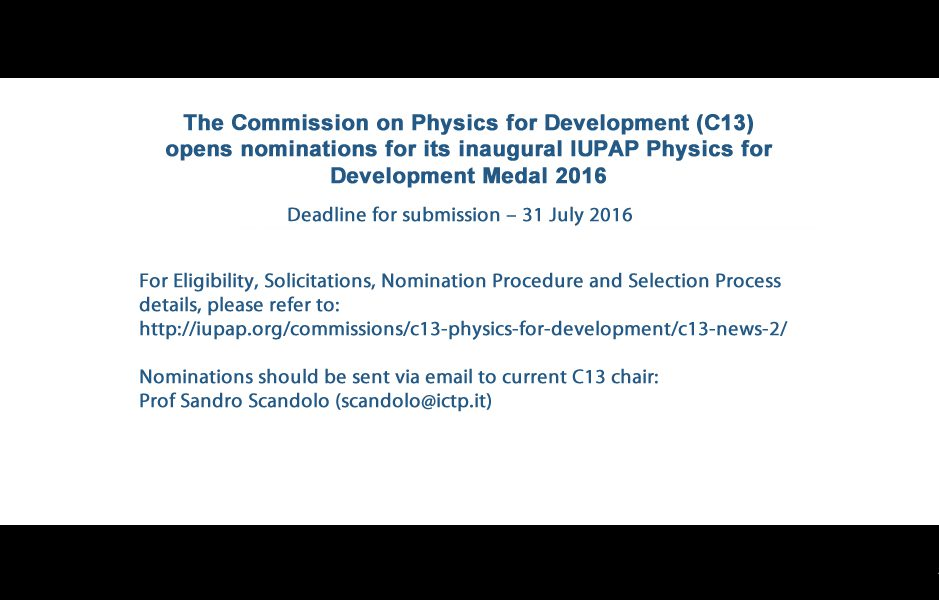 The Commission on Physics for Development (C13) opens nominations for its inaugural IUPAP Physics for Development Medal 2016