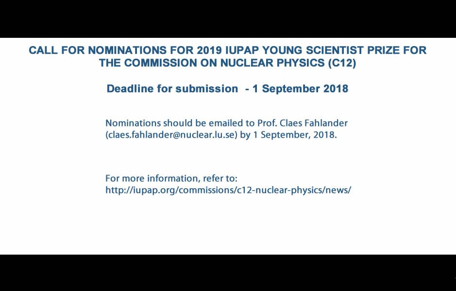 CALL FOR NOMINATIONS FOR 2019 IUPAP YOUNG SCIENTIST PRIZE FOR THE COMMISSION ON NUCLEAR PHYSICS (C12)